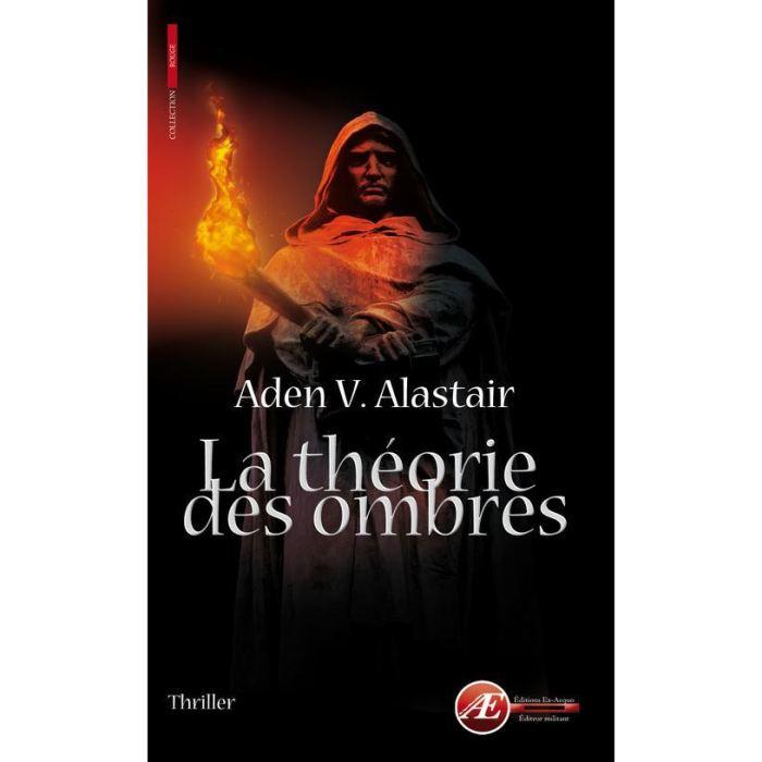 La Théorie des Ombres – Aden V. Alastair