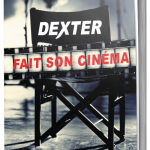 Dexter_fait_son_cinema_volume
