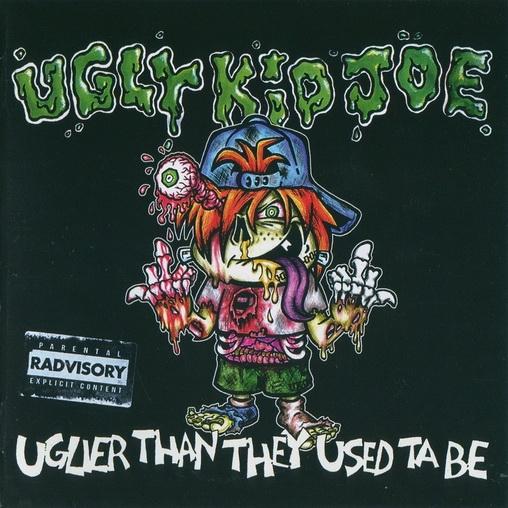 1443955689_ugly-kid-joe-uglier-than-they-used-ta-be-001