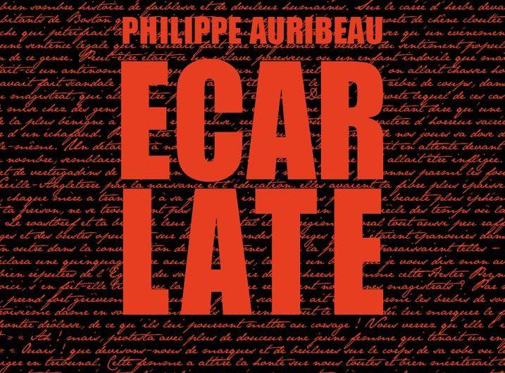 Ecarlate – Philippe Auribeau