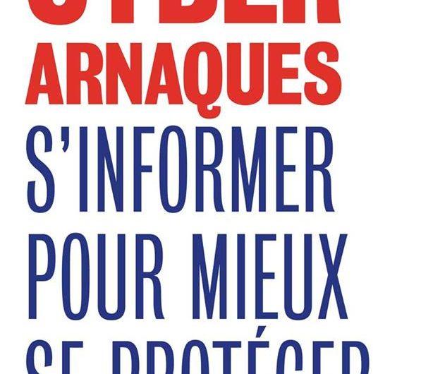 Cyberarnaques – S'Informer pour Mieux se Protéger – Denis Jacopini et Marie Nocenti