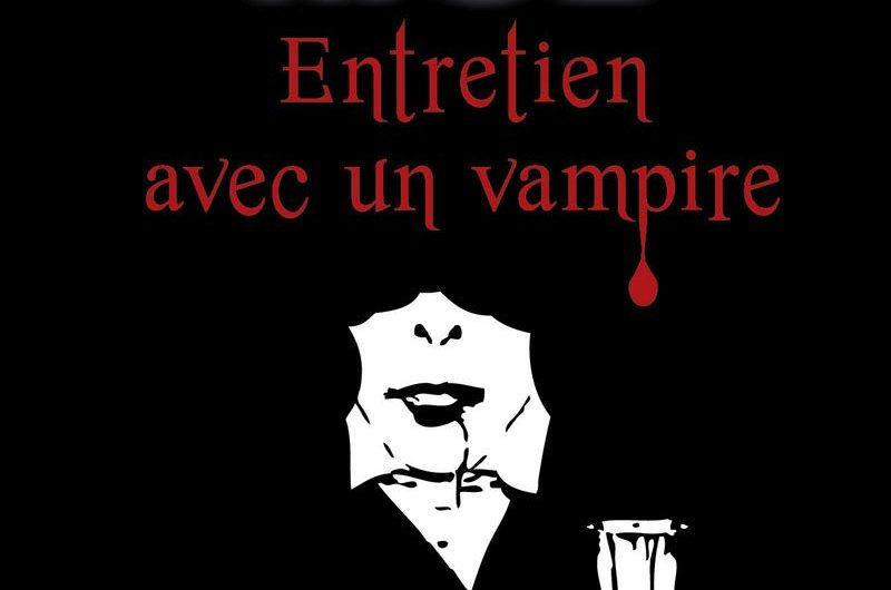 Entretien avec un Vampire – Anne Rice