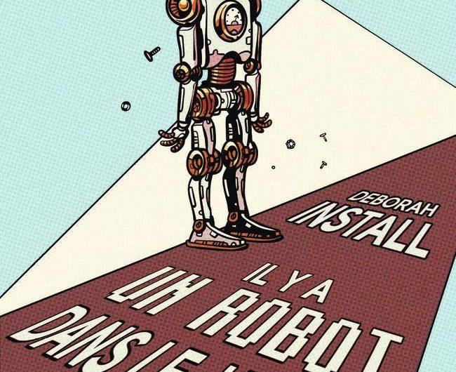 Il y a un Robot dans le Jardin – Deborah Install