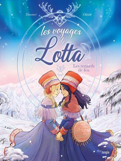 Les Voyages de Lotta T.01 – Les Renards de Feu