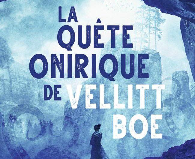 La Quête Onirique de Vellitt Boe – Kij Johnson