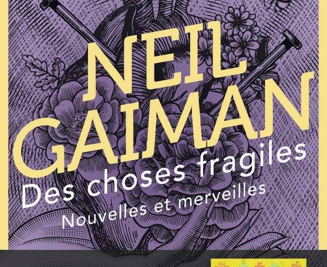 Des Choses Fragiles (Nouvelles et Merveilles) – Neil Gaiman