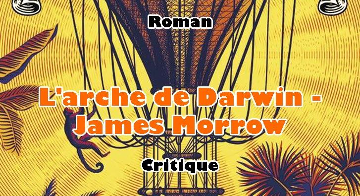L'Arche de Darwin – James Morrow