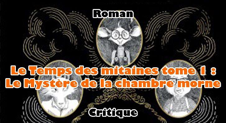 Le Temps des Mitaines T.01 – Le Mystère de la Chambre Morne – Loïc Clément et Anne Montel