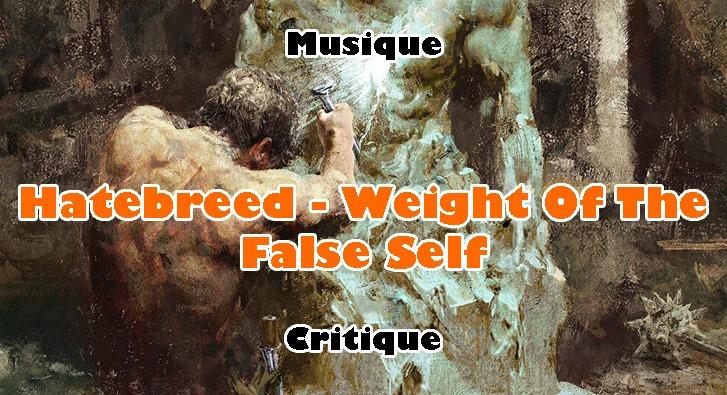 Hatebreed – Weight of the False Self