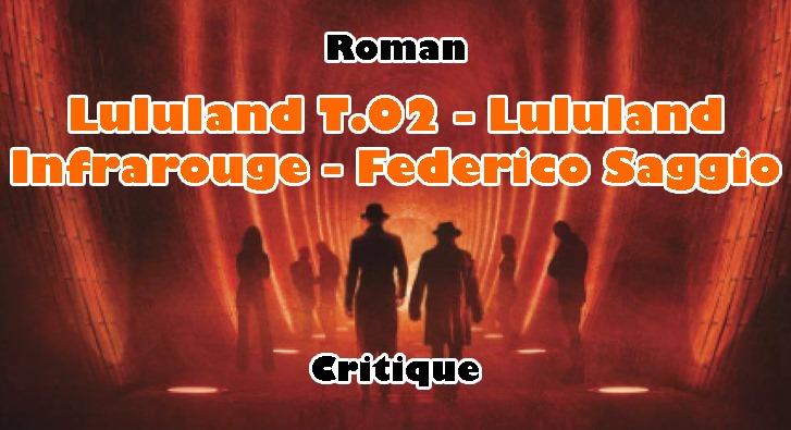 Lululand T.02 – Lululand Infrarouge – Federico Saggio