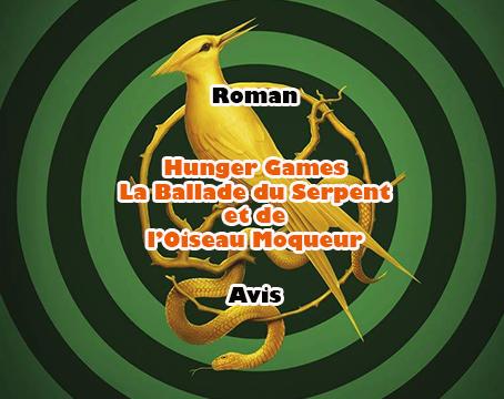 Hunger Games – La Ballade du Serpent et de l'Oiseau Moqueur – Suzanne Collins