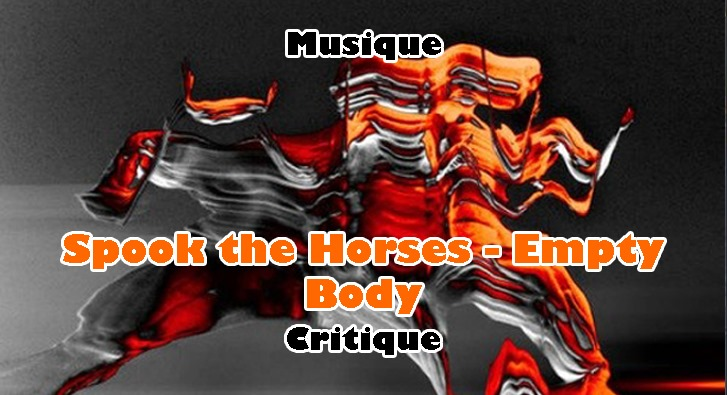 Spook the Horses – Empty Body