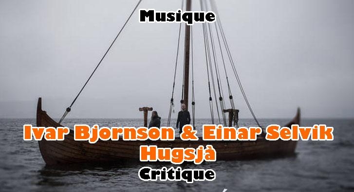 Ivar Bjornson & Einar Selvik – Hugsjà