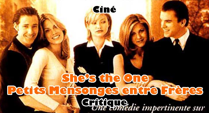 She's the One – Petits Mensonges entre Frères
