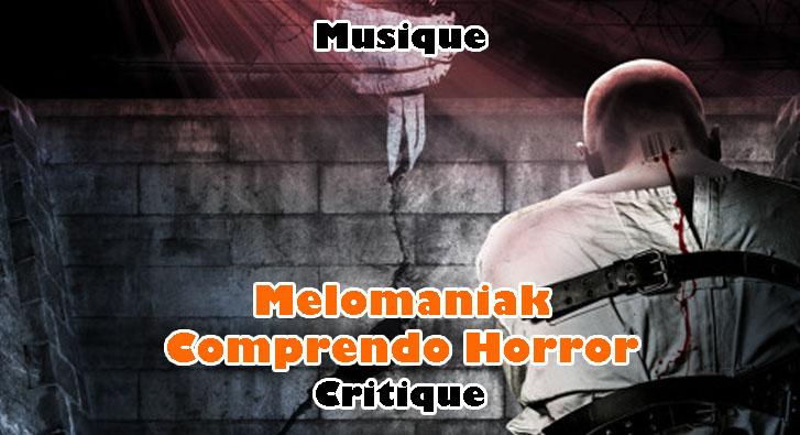 Melomaniak – Comprendo Horror