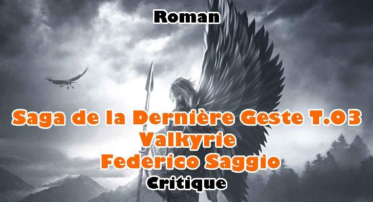 Saga de la Dernière Geste T.03 – Valkyrie – Federico Saggio