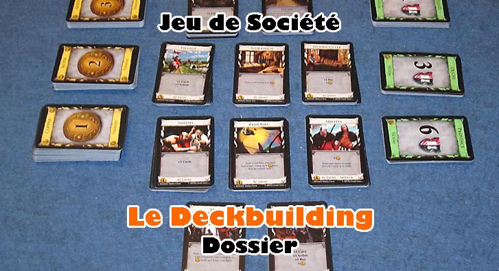 Dossier – Le Deckbuilding