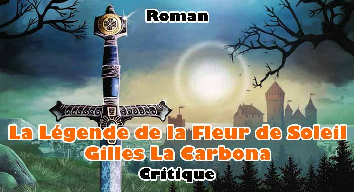 La Légende de la Fleur de Soleil – Gilles La Carbona