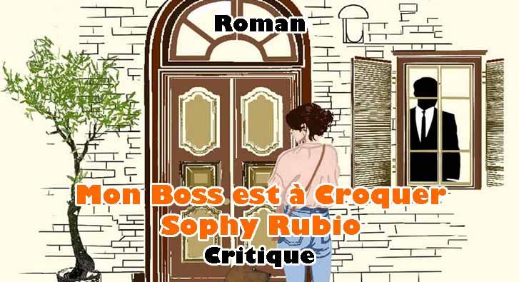 Mon Boss est à Croquer – Sophy Rubio