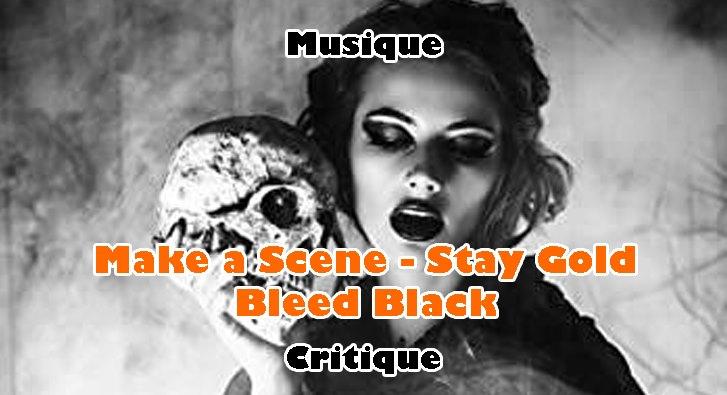 Make a Scene – Stay Gold Bleed Black