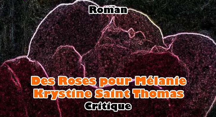 Des Roses pour Mélanie – Krystine Saint Thomas
