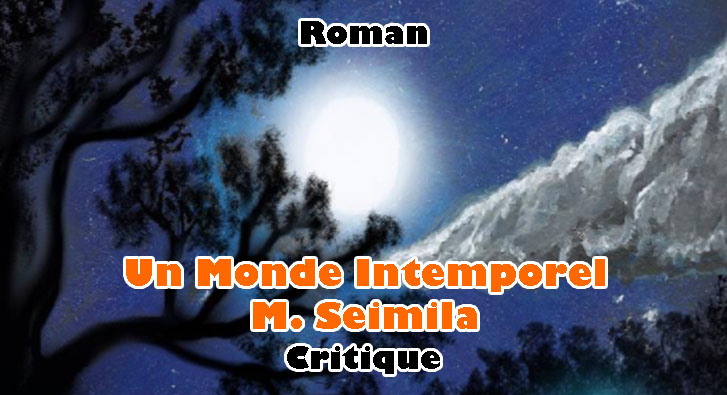 Un Monde Intemporel – M. Seimila