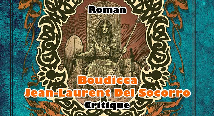 Boudicca – Jean-Laurent Del Socorro