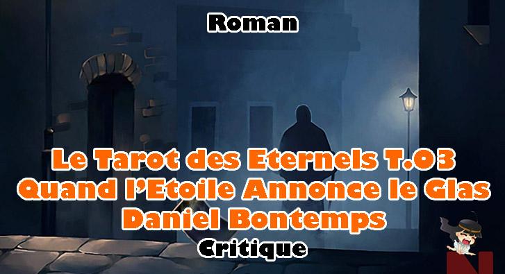 Le Tarot des Eternels T.03 – Quand l'Étoile Annonce le Glas – Daniel Bontemps