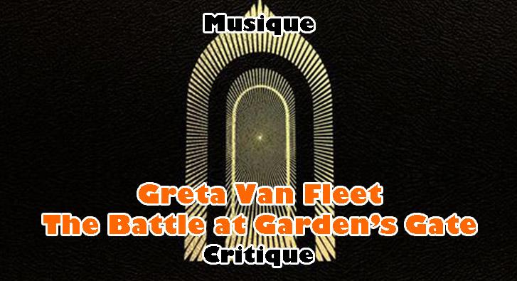 Greta Van Fleet – The Battle at Garden's Gate