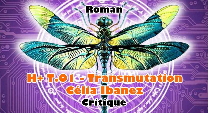 H+ T.01 -Transmutation – Célia Ibañez