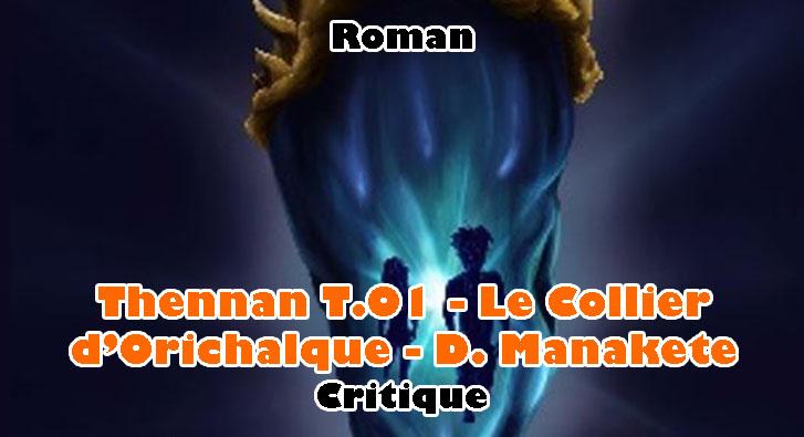 Thennan T.01 – Le Collier d'Orichalque – D. Manakete