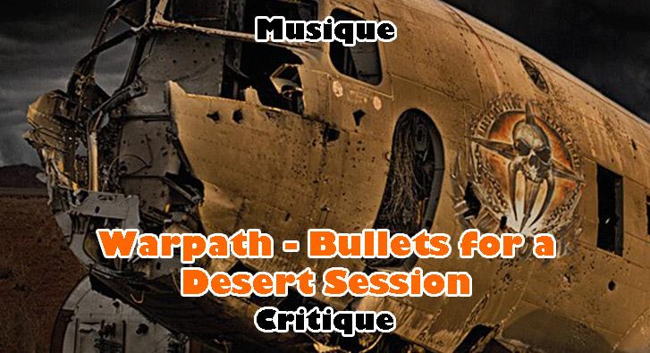 Warpath – Bullets for a Desert Session