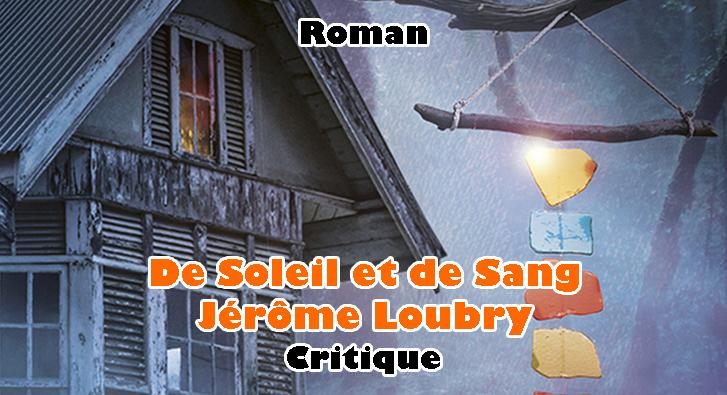 De Soleil et de Sang – Jérôme Loubry