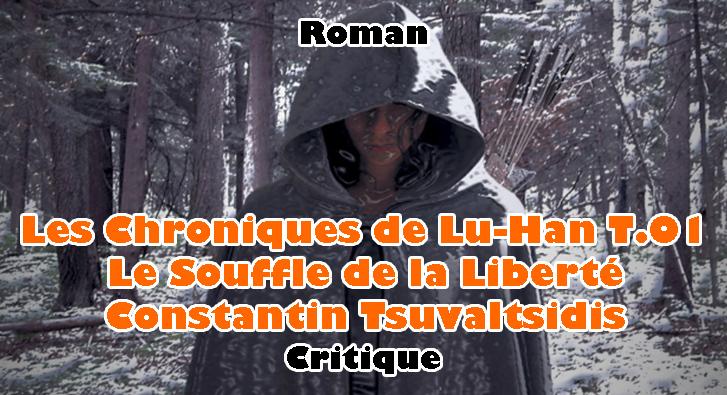 Les Chroniques de Lu-Han T.01 – Le Souffle de la Liberté – Constantin Tsuvaltsidis