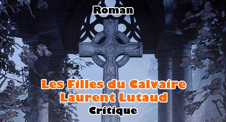 Les Filles du Calvaire – Laurent Lutaud