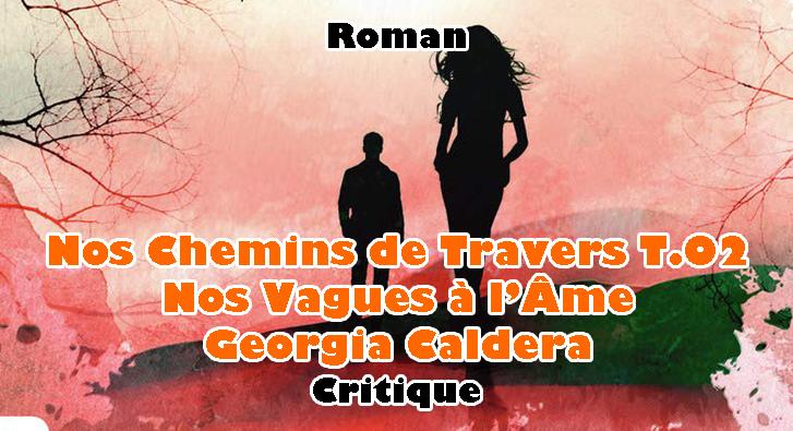 Nos Chemins de Travers T.02 – Nos Vagues à l'Âme – Georgia Caldera