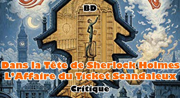 Dans la Tête de Sherlock Holmes – L'Affaire du Ticket Scandaleux