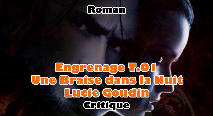 Engrenage T.01 – Une Braise Dans la Nuit – Lucie Goudin
