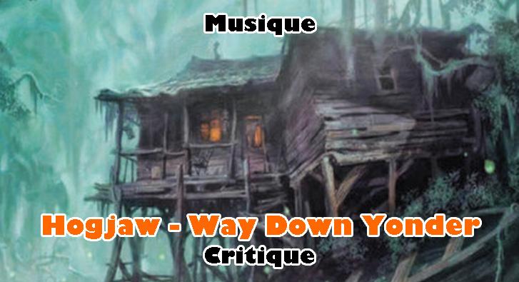 Hogjaw – Way Down Yonder