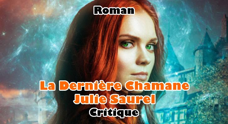 La Dernière Chamane – Julie Saurel