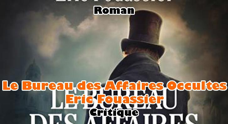 Le Bureau des Affaires Occultes – Eric Fouassier