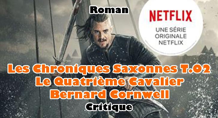 Les Chroniques Saxonnes T.02 – Le Quatrième Cavalier – Bernard Cornwell