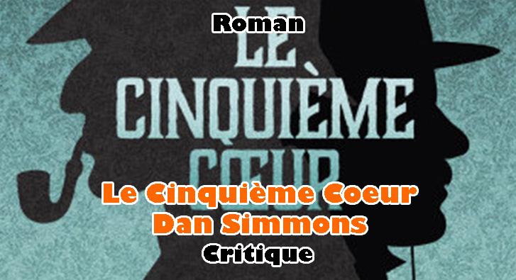 Le Cinquième Cœur – Dan Simmons
