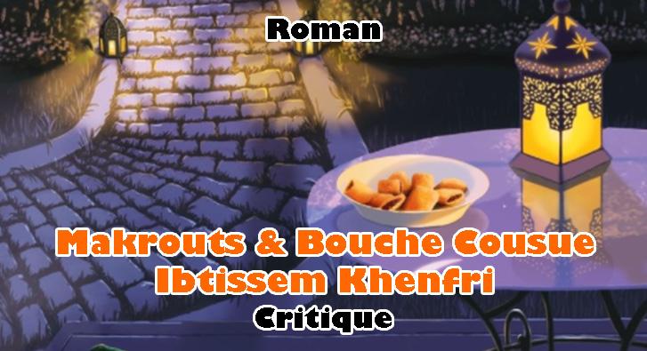 Makrouts et Bouche Cousue – Ibtissem Khenfri